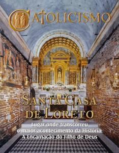 Na Santa Casa em Nazaré — que hoje, por comprovado milagre, encontra-se em Loreto — Nossa Senhora nasceu, cresceu e tornou-se Mãe de nosso Divino Redentor.