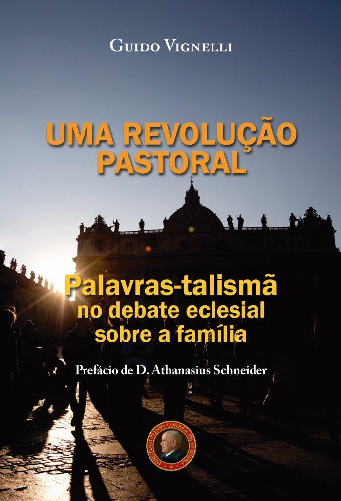 UMA REVOLUÇÃO PASTORAL — Palavras-talismã no debate eclesial sobre a família