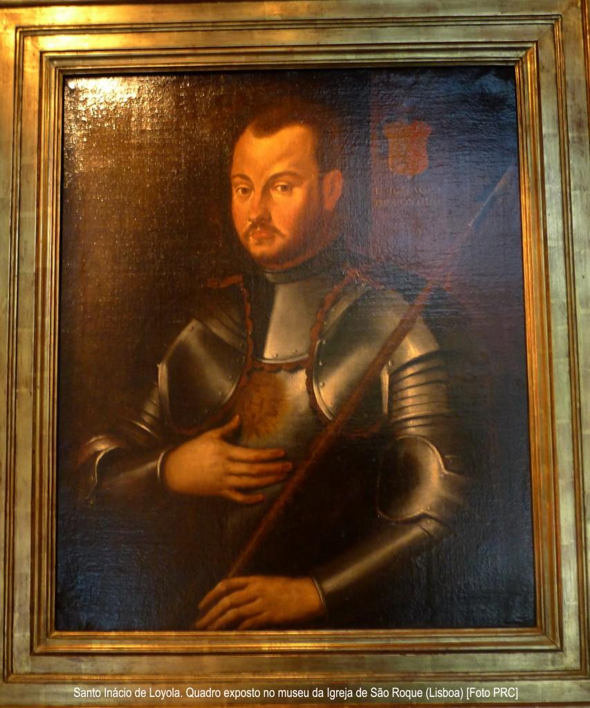 Pintura de Santo Inácio de Loyola com armadura militar. Autor anônimo, séc. XVI, escola francesa. Quadro exposto no museu da Igreja de São Roque em Lisboa.