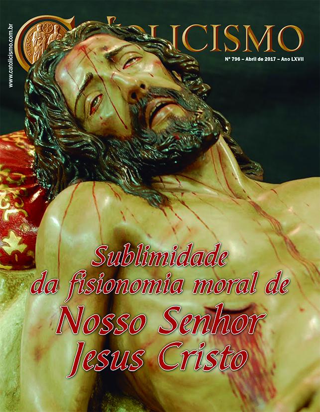 Sublimidade da fisionomia moral de Nosso Senhor Jesus Cristo