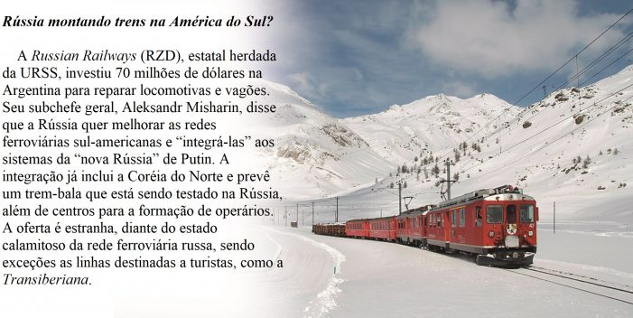 Rússia montando trens na América do Sul?